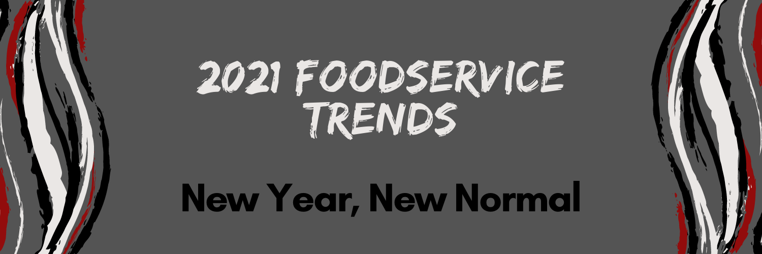 2021 Foodservice Trends