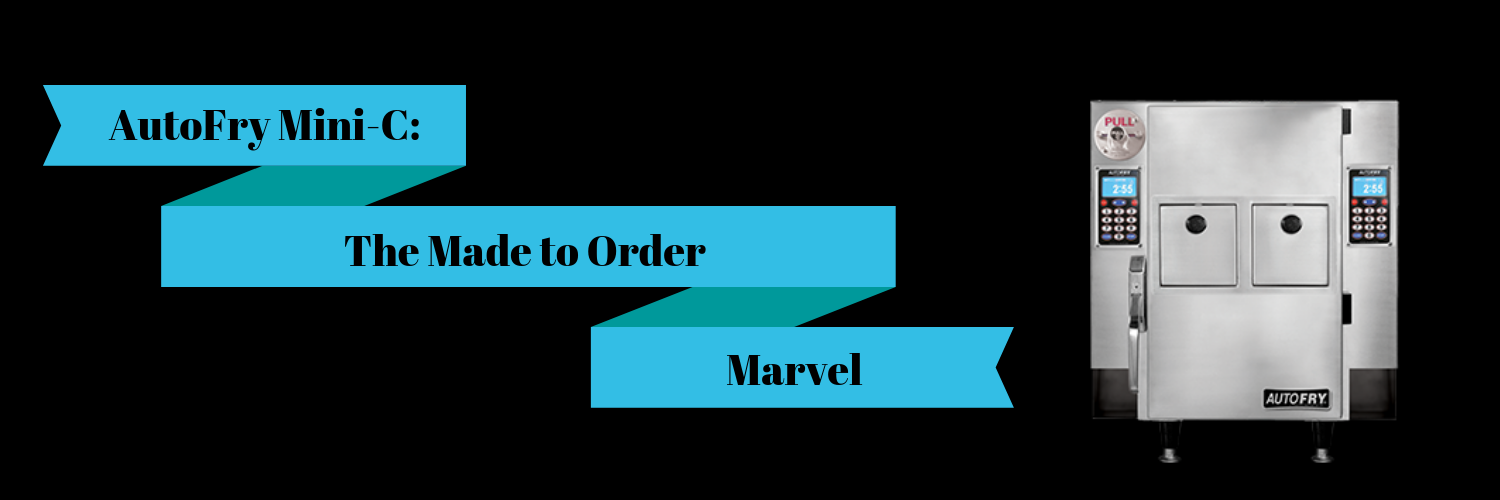 AutoFry Mini-C_ The Made to Order Marvel