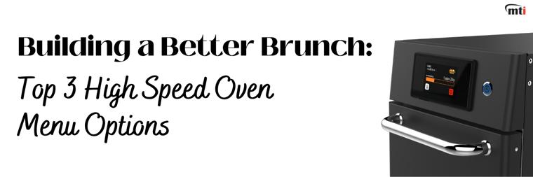 Building a Better Brunch Top 3 High Speed Oven Menu Options (1)