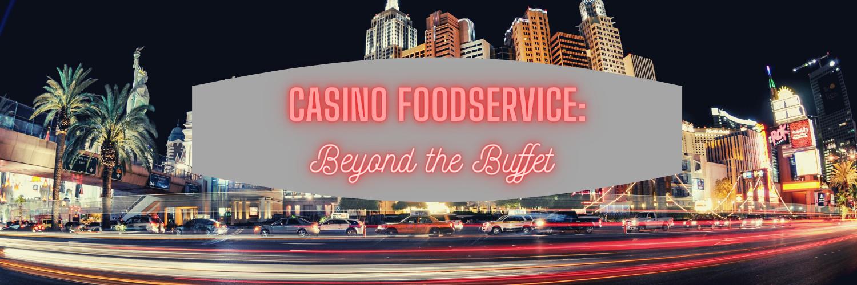 Casino Foodservice 102_7_2020