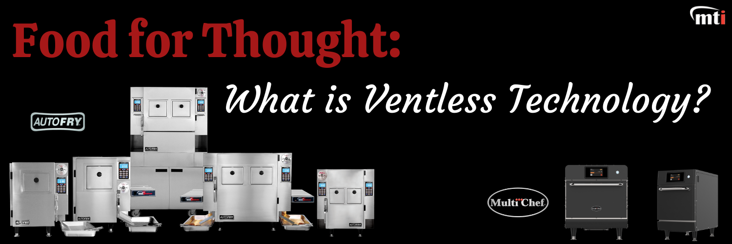 Food for Thought What is Ventless Technology