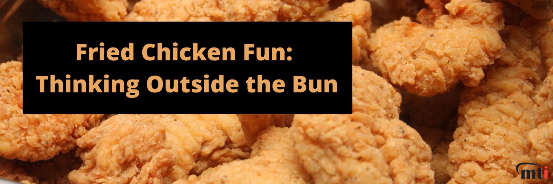 Fried Chicken Fun_ Thinking Outside the Bun