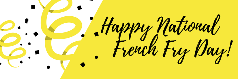 Happy French Fry Day