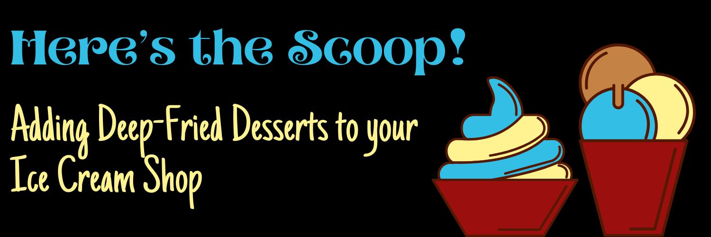 Here's the Scoop!
