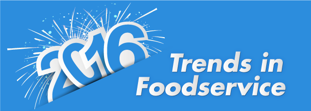 2016 Foodservice Trends