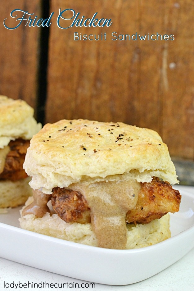 Fried Chicken Biscuit Sandwich - Lady Behind the Curtain