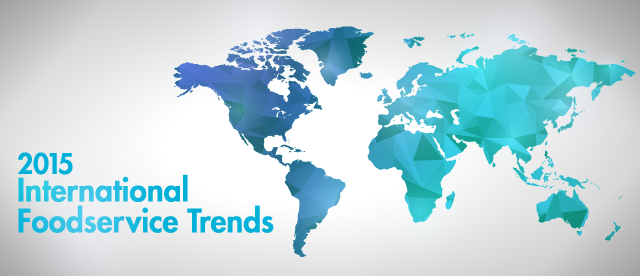 International Foodservice Trends in 2015