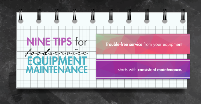 Nine Tips for Foodservice Equipment Maintenance