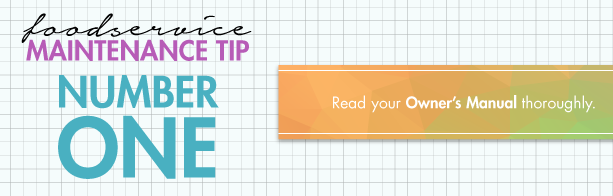 Tip 1 for Foodservice Equipment Maintenance