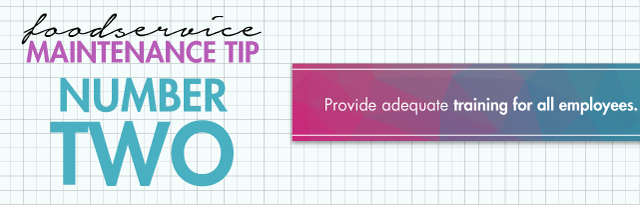 Tip 2 for Foodservice Equipment Maintenance
