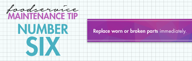 Tip 6 for Foodservice Equipment Maintenance