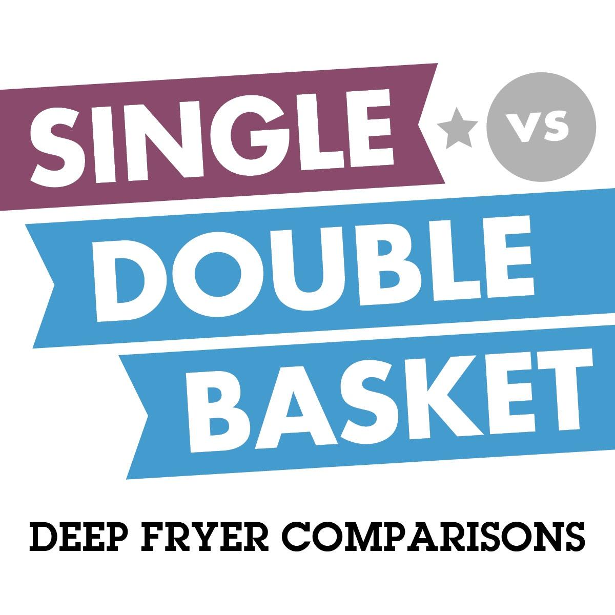 Single v sDouble Basket Deep Fryers