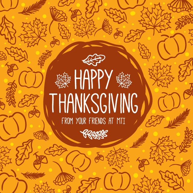 MTI Wishes you a Happy Thanksgiving