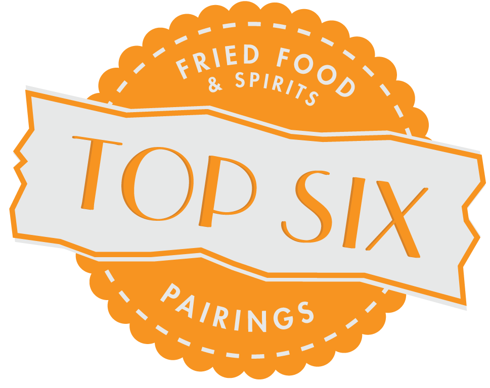 Top Six Pairings of Fried Food and Spirits