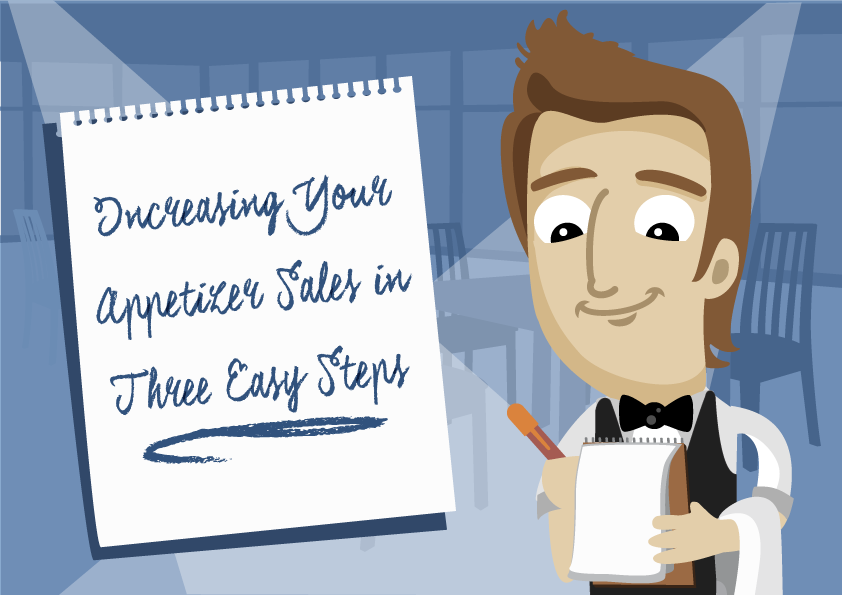 How to Increase Appetizer Sales in Three Easy Steps