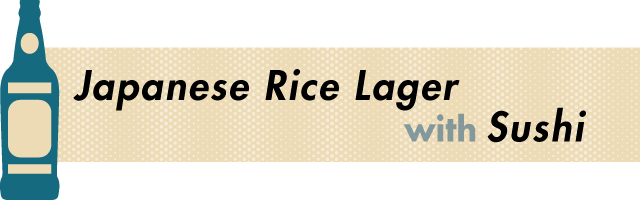 Japanese Rice Lager with Sushi - Beer and Food Pairing