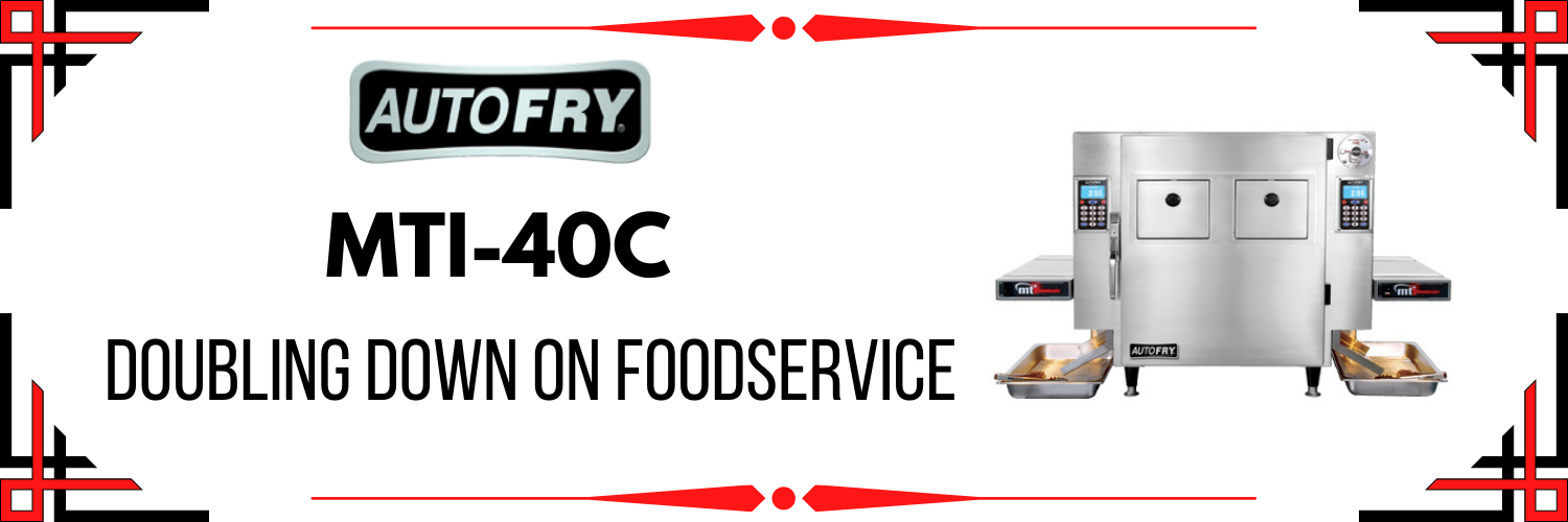 MTI-40C_ Doubling Down on Foodservice