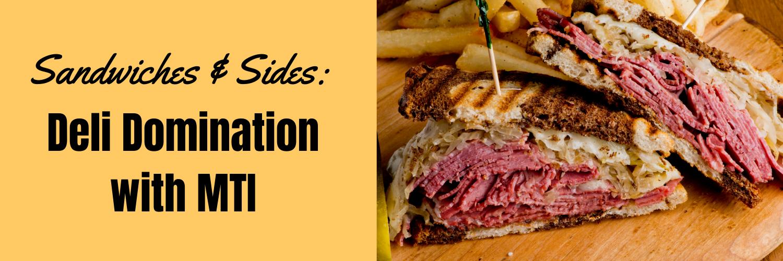 Sandwiches & Sides_ Deli Domination with MTI