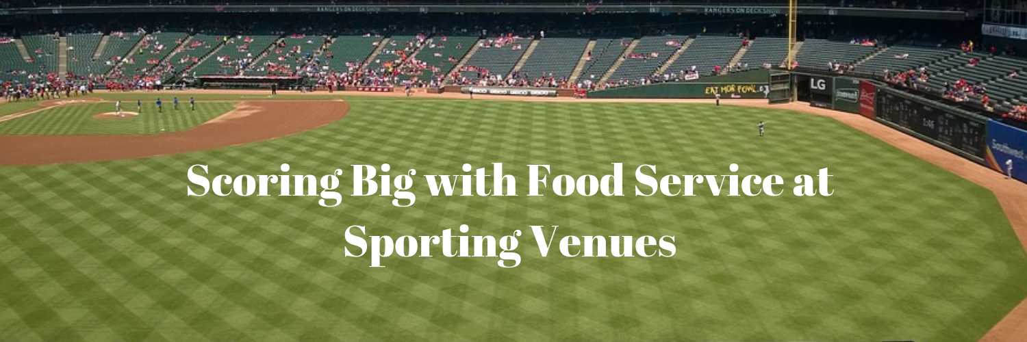 Scoring Big with Food Service at Sporting Venues