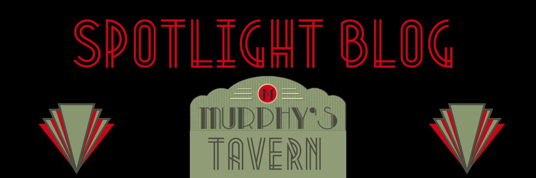 Spotlight Blog - Murphys Tavern