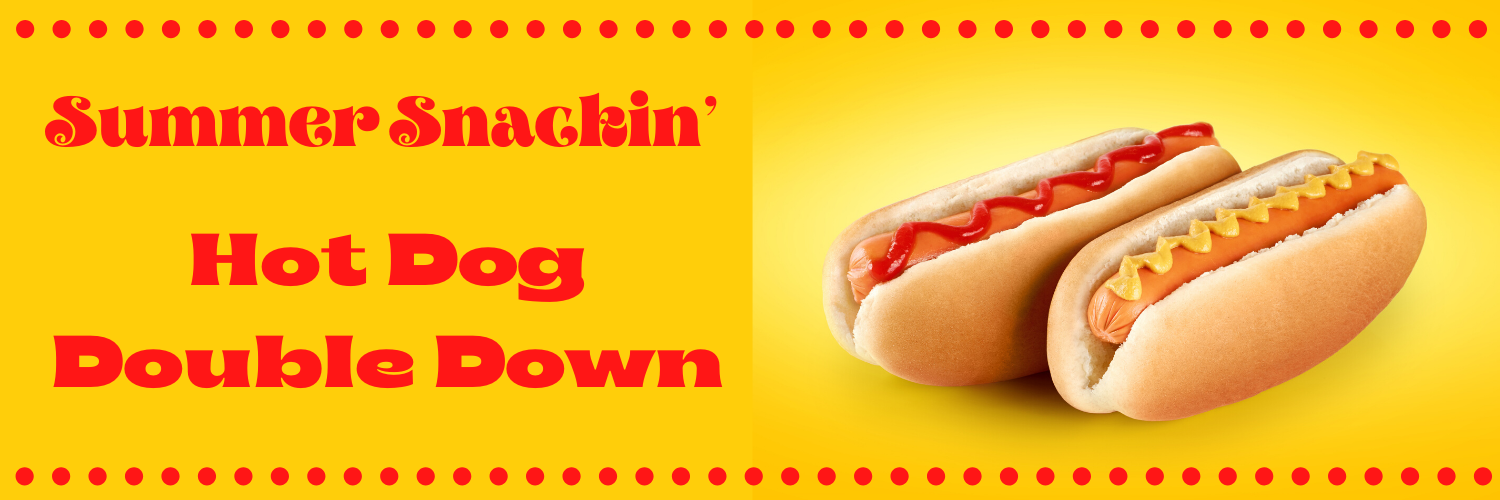 Summer Snackin' _ Hot Dog Double Down