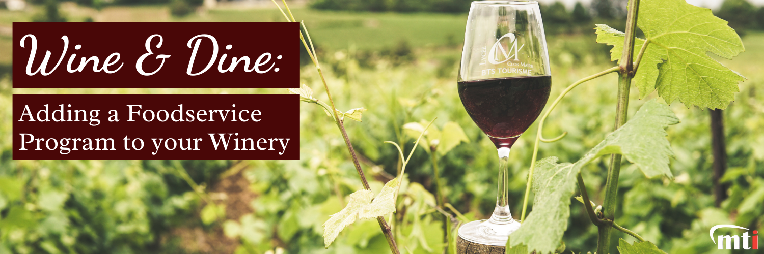 Wine & Dine Adding a Foodservice Program to your Winery