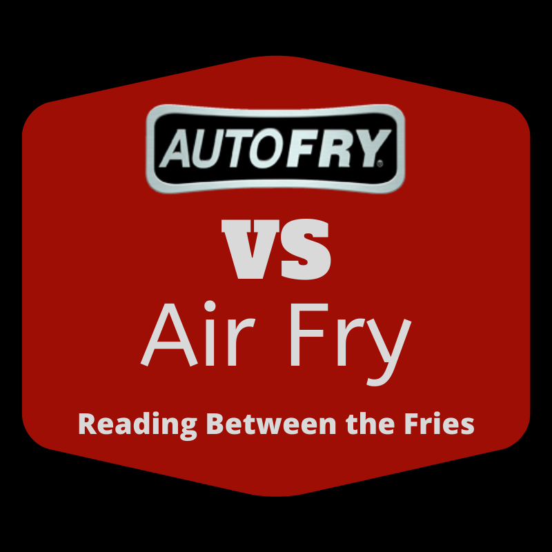 AutoFry vs Air Fry: Reading Between the Fries