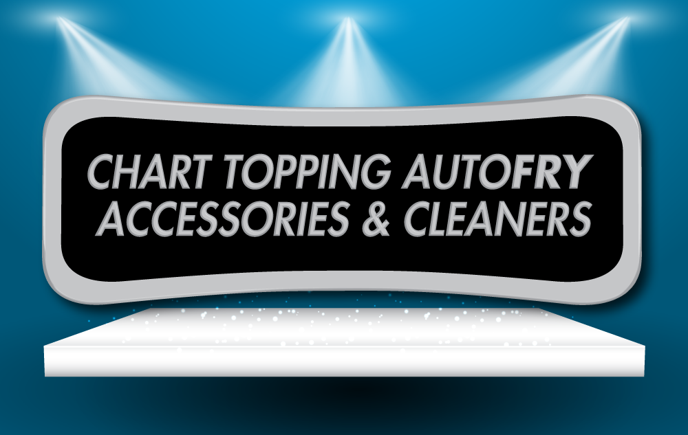 Deep Fryer Divas: Chart Topping AutoFry Accessories and Cleaners