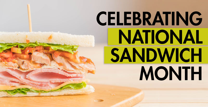 Celebrating National Sandwich Month with our Favorite Recipes