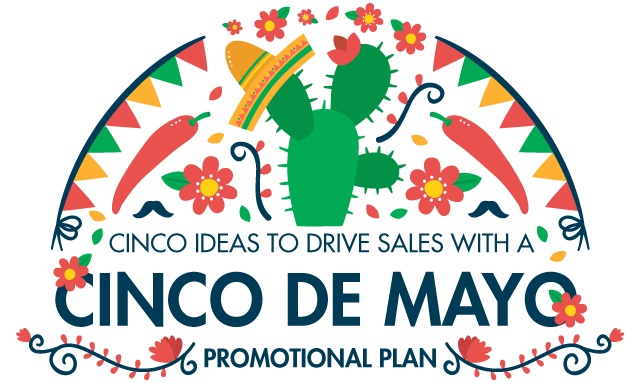 Cinco Ideas to Drive Sales with a Cinco de Mayo Promotion