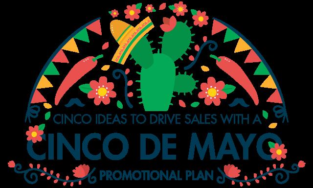 Cinco Ideas to Drive Sales with a Cinco de Mayo Promotion