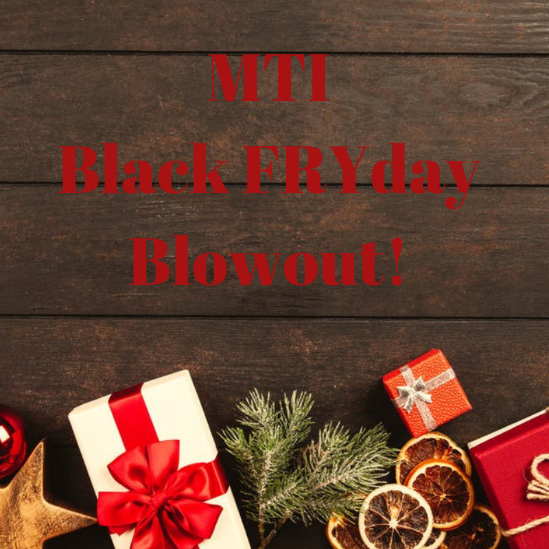 MTI Black FRYday Blowout!