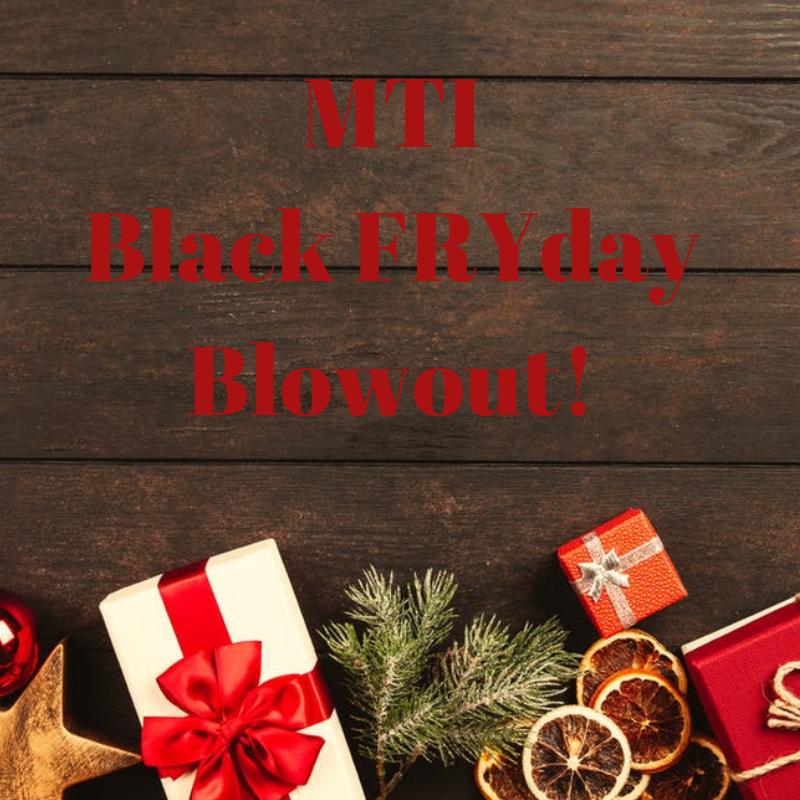 MTI Black FRYday Blowout!