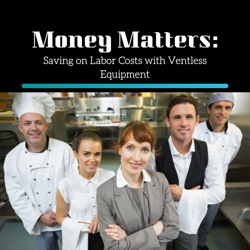 Money Matters: Saving on Labor Costs with Ventless Equipment