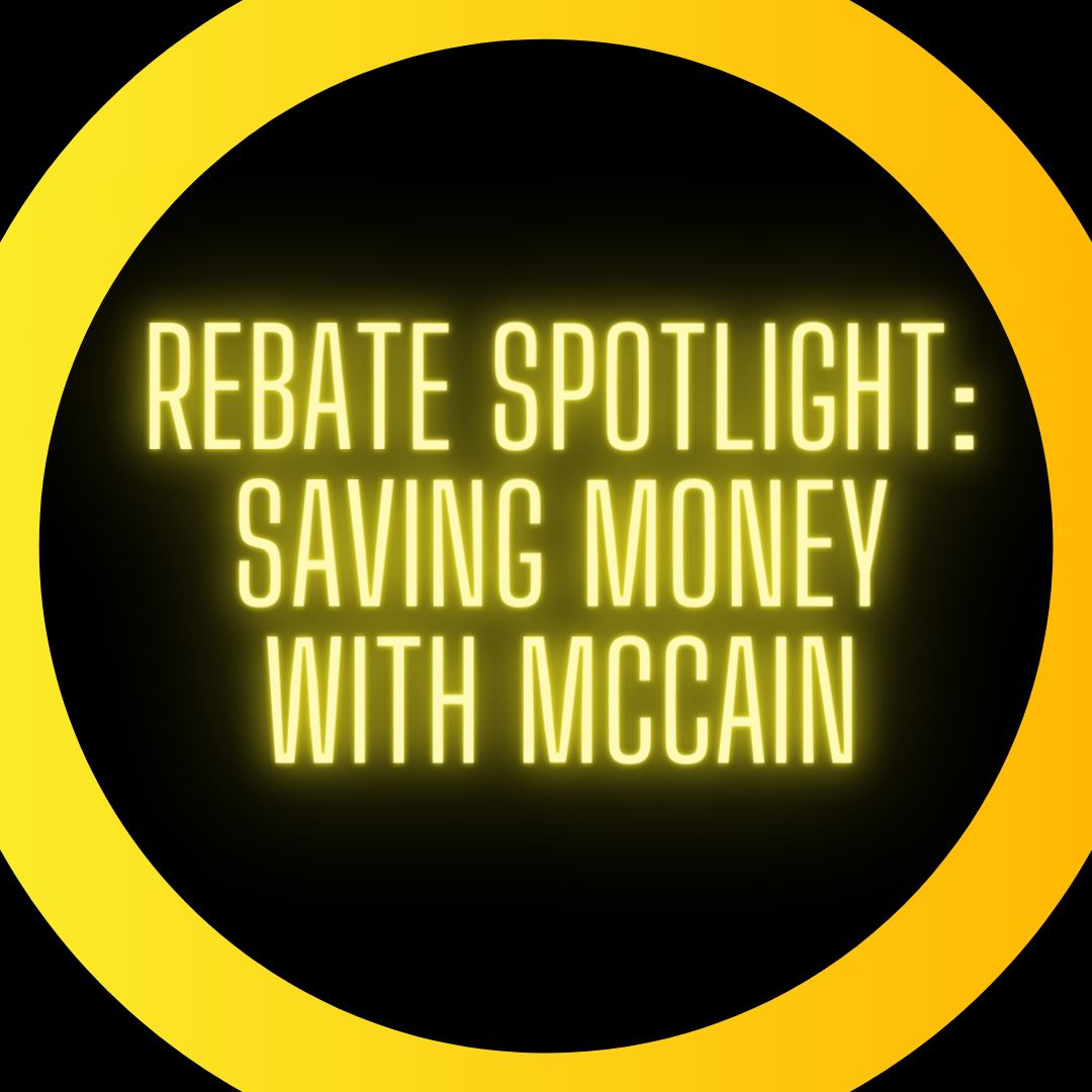 Rebate Spotlight: Saving Money with McCain