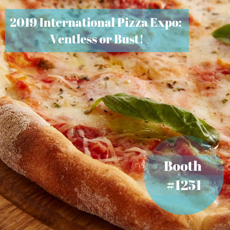 2019 International Pizza Expo: Ventless or Bust!